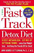 Fast Track Detox Diet Boost Metabolism, Get Rid of Fattening Toxins, Jump-Start Weight Loss,...
