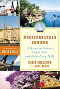 Mediterranean Summer A Season on France's Cote D'azur and Italy's Costa Bella