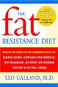 The Fat Resistance Diet: Unlock the Secret of the Hormone Leptin to: Eliminate Cravings, Sup...