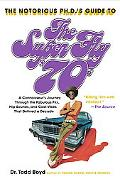 Notorious Phd's Guide to the Super Fly '70s A Connoisseur's Journey Through the Fabulous Fli...
