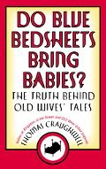 Do Blue Bedsheets Bring Babies? The Truth Behind Old Wives' Tales