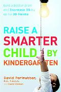 Raise a Smarter Child by Kindergarten Build a Better Brain And Increase IQ by Up to 30 Points