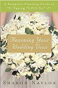 Renewing Your Wedding Vows A Complete Planning Guide to Saying