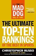 Mad Dog Hall of Fame The Ultimate Top-ten Rankings of the Best in Sports
