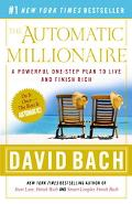 Automatic Millionaire A Powerful One-Step Plan to Live and Finish Rich