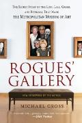 Rogues' Gallery: The Secret Story of the Lust, Lies, Greed, and Betrayals that Made the Metr...