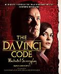 Da Vinci Code Illustrated Screenplay Behind the Scenes of the Major Motion Picture