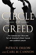 Circle of Greed: The Spectacular Rise and Fall of the Lawyer Who Brought Corporate America t...