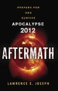 Aftermath : Prepare for and Survive Apocalypse 2012