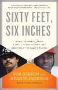 Sixty Feet, Six Inches: A Hall of Fame Hitter & A Hall of Fame Pitcher Talk About How the Ga...