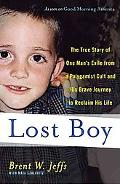 Lost Boy: The True Story of One Man's Exile from a Polygamist Cult and His Brave Journey to ...