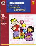 Classroom Helpers Character Education: Perseverance, Grade K (Character Education (School Sp...