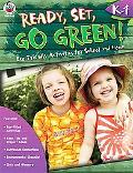 Ready, Set, Go Green! Grades K-1: Eco-Friendly Activities for School and Home