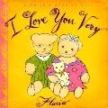 I Love You Very A Child's Book of Love