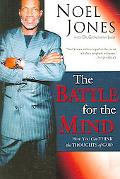 Battle for the Mind How You Can Think the Thoughts of God
