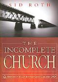 Incomplete Church Unifying God's Children