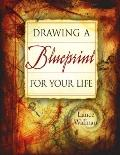 Drawing a Blueprint for Your Life