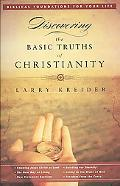 Discovering the Basic Truths of Christianity: Pretitle: Biblical Foundations for Your Life: ...