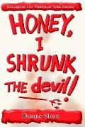 Honey, I Shrunk the Devil!