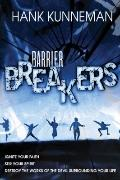 Barrier Breakers : Ignite Your Faith, Stir Your Spirit, Destroy the works of the devil Surro...
