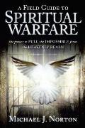Field Guide to Spiritual Warfare : Pull the Impossible