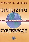 Civilizing Cyberspace: Policy, Power, and the Information Superhighway (paperback)