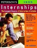 Peterson's Internships 1999: More than 50,000 Opportunities to Get an Edge in Today's Compet...