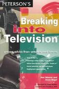 Peterson's Breaking into Television Proven Advice from Veterans and Interns
