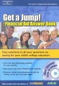Get a Jump! The Financial Aid Answer Book