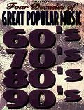 Four Decades of Great Popular Music 60'S, 70'S, 80'S, 90'S; Piano/Vocal/Chords