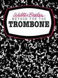Walter Beeler Method for the Trombone, Book 1 (Walter Beeler Series for Brass Instruments)