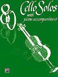 80 Cello Solos: With Piano Accompaniment