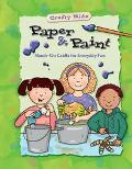 Paper & Paint Hands-On Crafts for Everyday Fun