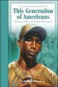 This Generation of Americans A Story of the Civil Rights Movement