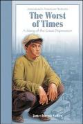 Worst of Times A Story of the Great Depression
