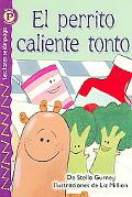 Perrito Caliente Tonto/ The Silly Hot Dog