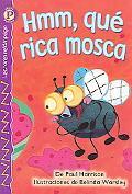Hmm, Que Rica Mosca / Yummy, Yummy Fly