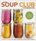 Soup Club Cookbook : Feed Your Friends, Feed Your Family, Feed Yourself