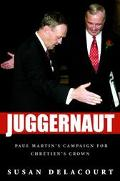Juggernaut Paul Martin's Campaign for Chretien's Crown