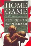 Home Game: Hockey and Life in Canada - Ken Dryden - Paperback - REPRINT