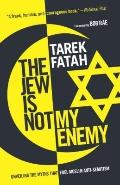 Jew Is Not My Enemy : Unveiling the Myths that Fuel Muslim Anti-Semitism