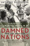 Damned Nations : Greed, Guns, Armies, and Aid