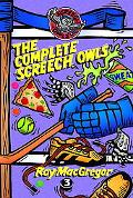 Complete Screech Owls