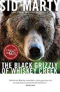 The Black Grizzly of Whiskey Creek