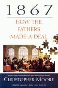 1867 How the Fathers Made a Deal