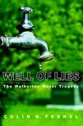 Well of Lies The Walkerton Water Tragedy