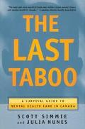 Last Taboo A Survival Guide to Mental Health Care in Canada