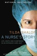 Nurse's Story Life, Death, And In-Between In An Intensive Care Unit