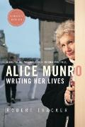 Alice Munro : Writing Her Lives