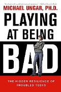 Playing at Being Bad